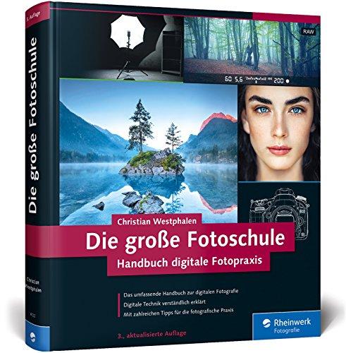 Die große Fotoschule: Das Handbuch zur...
