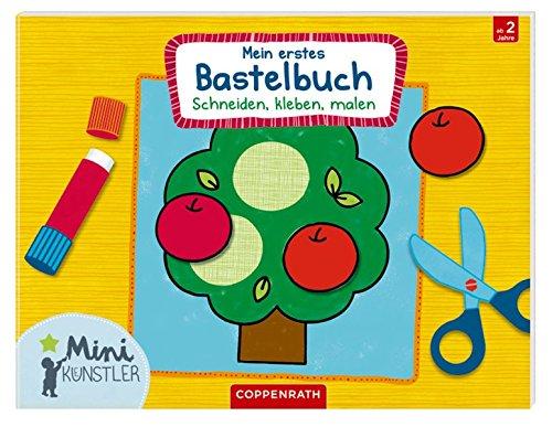 Mein erstes Bastelbuch: Schneiden,...