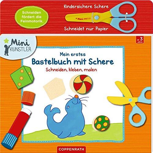 Mein erstes Bastelbuch mit Schere:...